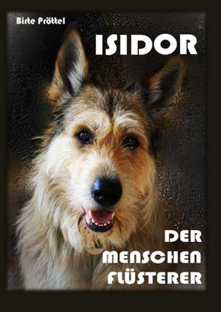 ISIDOR, DER MENSCHENFLÜSTERER Birte Pröttel