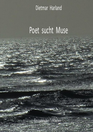 Poet  sucht  Muse  by  Dietmar Harland