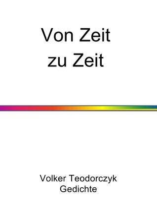 Von Zeit zu Zeit: Gedichte  by  Volker Teodorczyk
