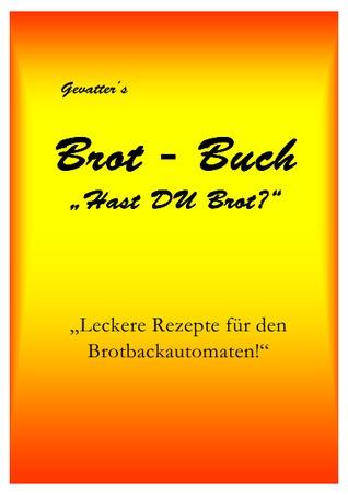Gevatter´s Brot - Buch Hast DU Brot? Marco Gevatter