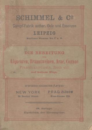 Die Bereitung von Liquoeren, Branntweinen, Arac, Cognac, Frankbranntwein, Rum etc. auf kaltem Wege    (Reprint von 1892) Sacha Szabo