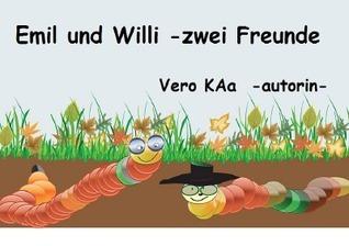 Emil und Willi -zwei Freunde: Vorlesegeschichte  by  Vero KAa
