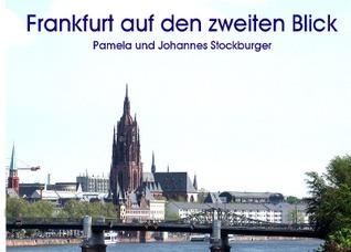 Frankfurt auf den zweiten Blick Johannes stockburger