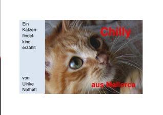 Chilly: Ein Katzenfindelkind erzählt  by  Ulrike Nothaft