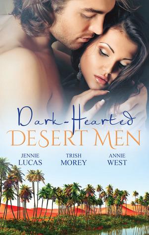Dark-Hearted Desert Men/Tamed: The Barbarian King/Forbidden: The Sheikhs Virgin/Scandal: His Majestys Love-Child Jennie Lucas