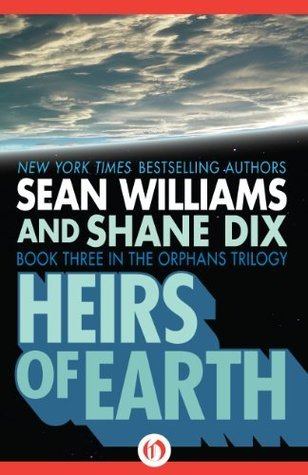 Heirs of Earth (The Orphans Trilogy, 3) Sean Williams