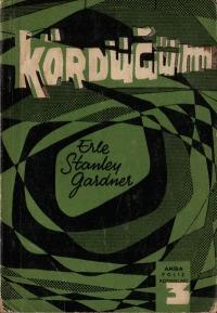 Kördüğüm Erle Stanley Gardner