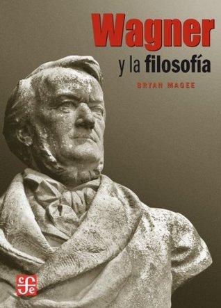 Wagner y la filosofía  by  Bryan Magee