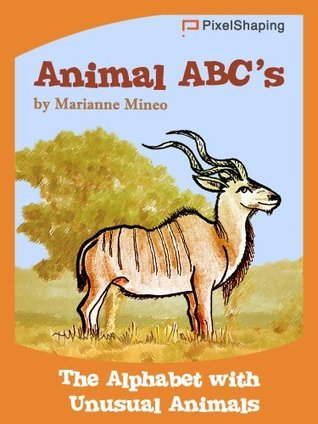 Picture Book: Animal ABCs - The Alphabet with Unusual Animals Marianne Mineo