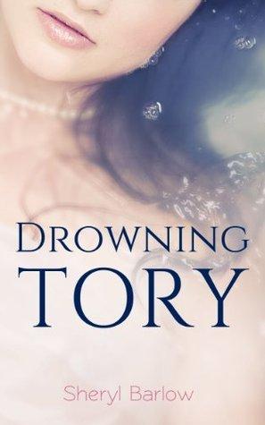 DROWNING TORY Sheryl Barlow