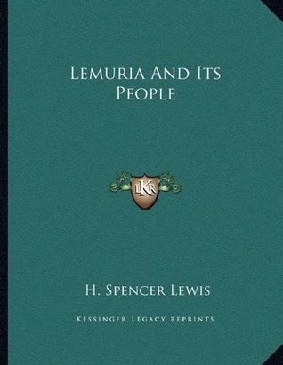 Lemuria And Its People  by  H. Spencer Lewis