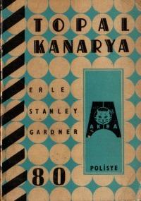 Topal Kanarya  by  Erle Stanley Gardner