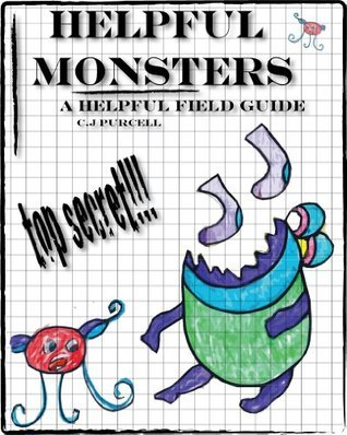 Helpful Monsters: A Helpful Field Guide  by  C.J. Purcell