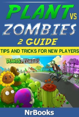 Plant VS Zombies 2 Guide Tips and tricks for new players Nrbooks