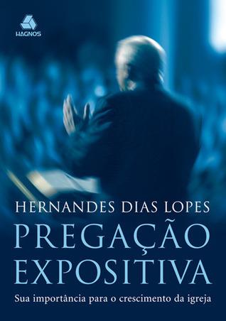 Pregação Expositiva Hernandes Dias Lopes