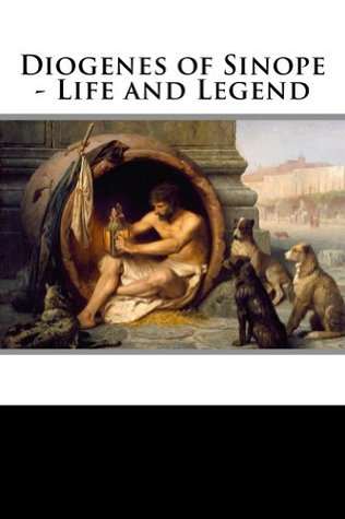 Diogenes of Sinope - Life and Legend Frank Redmond