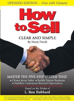 HOW TO SELL -- Clear and Simple, Updated Edition Harry Frisch