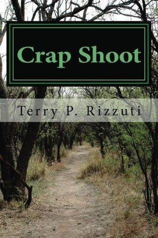 Crap Shoot Terry P Rizzuti