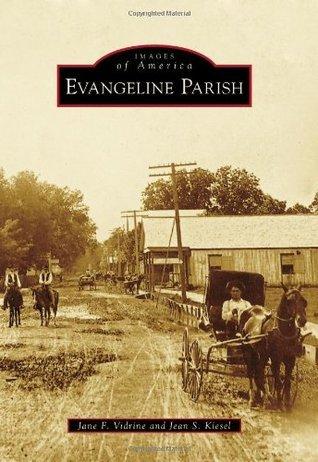 Evangeline Parish  by  Jane F. Vidrine