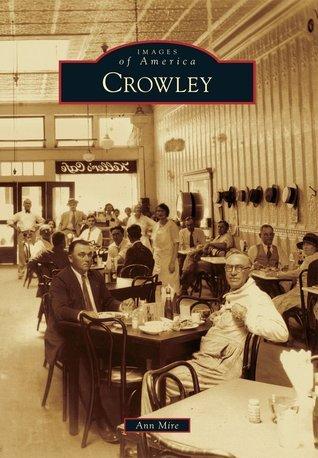 Crowley  by  Ann Mire