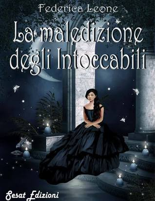 La maledezione degli Intoccabili (Gli Intoccabili, #2)  by  Federica Leone