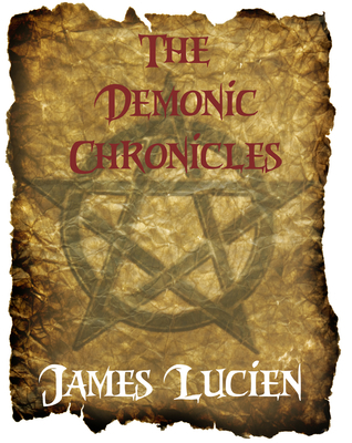 The Demonic Chronicles  by  James Lucien