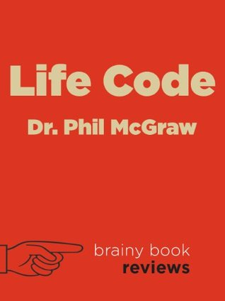 Life Code Dr. Phil McGraw (Expert Book Review) by Brainy Book Reviews