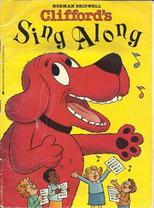 Cliffords Sing Along: Music Arranged for Voice, Piano, and Guitar  by  Norman Bridwell