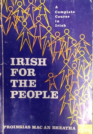Irish for the People  by  Proinsias Mac an Bheatha