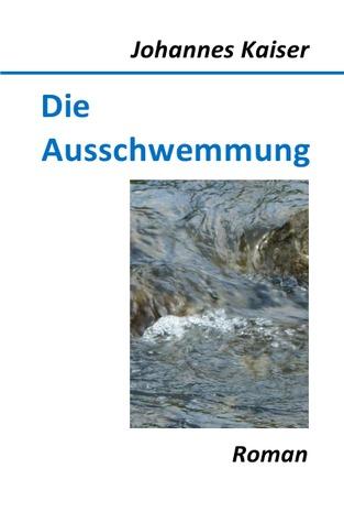 Die Ausschwemmung Johannes Kaiser