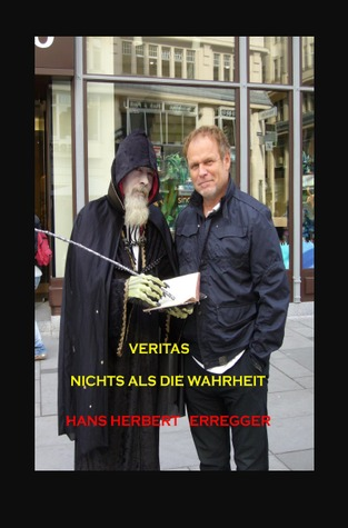 VERITAS-Nichts als die Wahrheit  by  Hans-Herbert Erregger