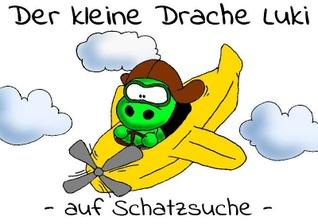Der kleine Drache Luki auf Schatzsuche Tina Schönhold