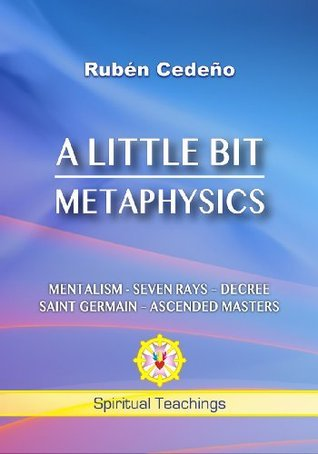 A Little Bit - Metaphysics  by  Rubén Cedeño