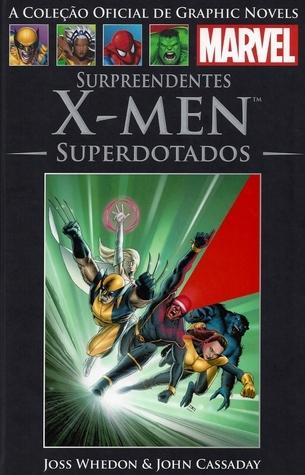 Surpreendentes X-Men: Superdotados (A Coleção Oficial de Graphic Novels da Marvel, #36)  by  Joss Whedon