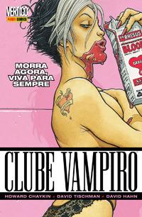 Clube Vampiro - Volume 1: Morra Agora, Viva para Sempre  by  Howard Chaykin