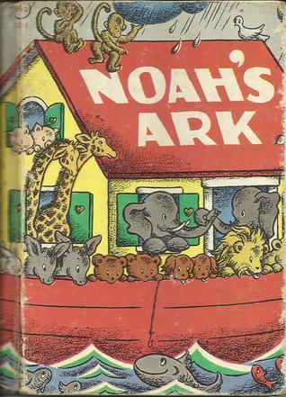 Noahs Ark  by  Dorothy Bell Briggs