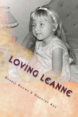Loving Leanne: Living with Rubinstein-Taybi Syndrome Debbie Roome