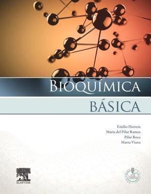 Bioquimica Basica + Studentconsult En Espanol: Base Molecular de Los Procesos Fisiologicos  by  Emilio Herrera Castillon