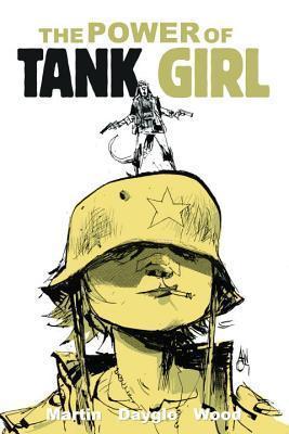 Tank Girl Omnibus : The Power Of Tank Girl Alan C. Martin