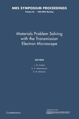 Materials Problem Solving with the Transmission Electron Microscope: Volume 62  by  L.W. Hobbs