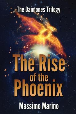 The Rise of the Phoenix (Daimones Trilogy, #3)  by  Massimo Marino