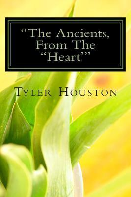The Ancients, from the Heart: An Illuminating Novel  by  Tyler Houston
