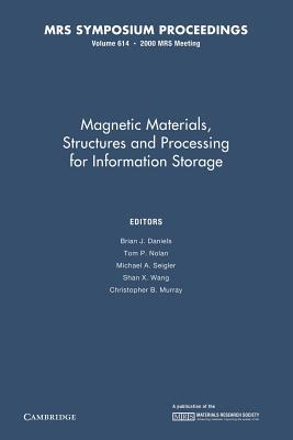 Magnetic Materials, Structures and Processing for Information Storage: Volume 614  by  Brian J. Daniels