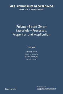 Polymer-Based Smart Materials Processes, Properties and Application: Volume 1134  by  Siegfried J. Bauer