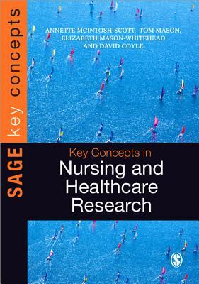 Key Concepts in Nursing and Healthcare Research Tom Mason