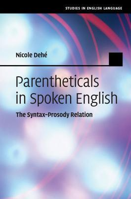 Parentheticals in Spoken English: The Syntax-Prosody Relation Nicole Dehe