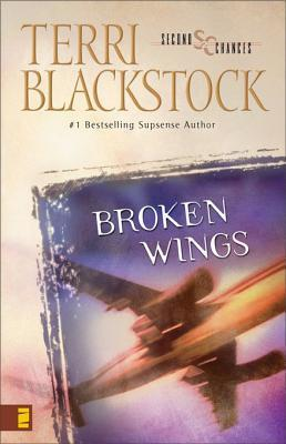 Broken Wings (Second Chances, #4)  by  Terri Blackstock