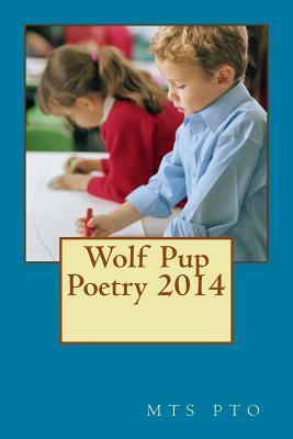 Wolf Pup Poetry 2014  by  Mts Pto