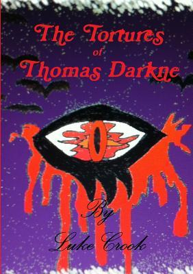 The Tortures of Thomas Darkne  by  Luke Crook