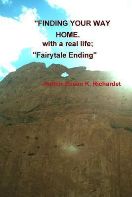 Finding Your Way Home Fairy-Tale Ending Susan Kay Richardet